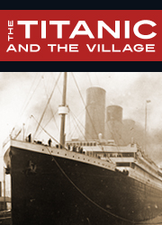 Titanic & the Village